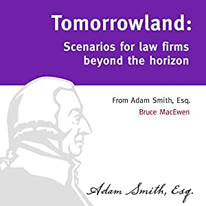 Tomorrowland: Scenarios for Law Firms Beyond the Horizon Audiobook