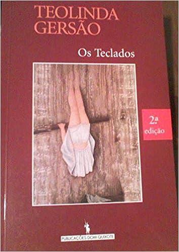 Os Teclados: Amazon.es: Teolinda Gersão: Libros en idiomas ...