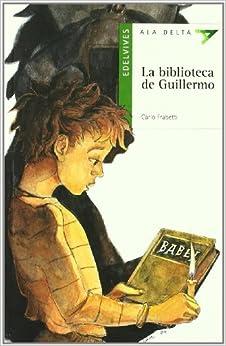 La biblioteca de Guillermo: 33 (Ala Delta - Serie verde)