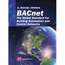 BACnet: The Global Standard for Building Automation and Control Networks