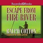 Escape from Fire River | Ralph Cotton