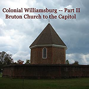 Colonial Williamsburg, Part II - Bruton Church to the Capitol Walking Tour