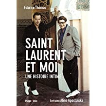 Saint Laurent et moi - Une histoire intime (French Edition)