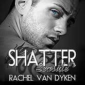 Shatter | Rachel Van Dyken