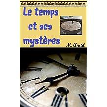 Le temps et ses mystères (French Edition)