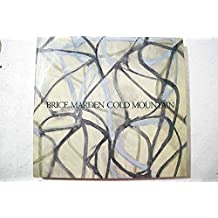 Brice Marden Cold Mountain: Dia Center for the Arts Walker Art Center the Menil Collection by Brenda Richardson (1993-04-02)