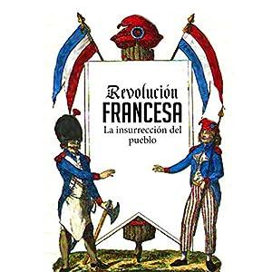 Revolución Francesa [The French Revolution] Audiobook