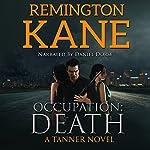 Occupation: Death: A Tanner Novel, Volume 12 | Remington Kane