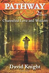 Pathway: Channeled Love and Wisdom, 2nd Edition Paperback