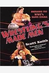 Wrestling's Made Men by Scott Keith (2006-08-01) Paperback