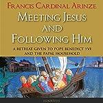 Meeting Jesus and Following Him | Francis Cardinal Arinze