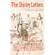 The Shirley Letters: Being Letters Written in 1851-1852 from the California Mines