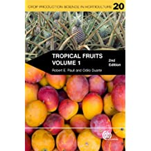 Tropical Fruits, Volume 1: 20 (Crop Production Science in Horticulture)