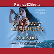 Naondel: The Red Abbey Chronicles, Book 2 Audiobook by Maria Turtschaninoff Narrated by Stina Nielsen, Ali Ahn, Celeste Ciulla, Cynthia Farrell, Angela Lin, Michi Barall