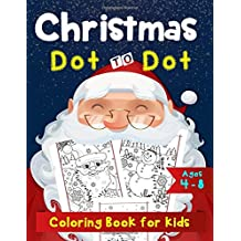 Christmas Dot to Dot Coloring Book for Kids Ages 4-8: Dot to Dot by Number and A-Z Alphabet