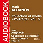 Collection of Works: Portraits, Vol. 5 [Russian Edition] | Mark Aldanov