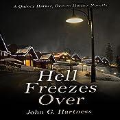 Hell Freezes Over: A Quincy Harker, Demon Hunter Novella | John G. Hartness
