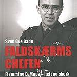 Faldskærmschefen: Flemming B. Muus - helt og skurk | Sven Ove Gade