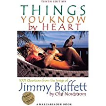 Things You Know by Heart: 1001 Questions from the Songs of Jimmy Buffett
