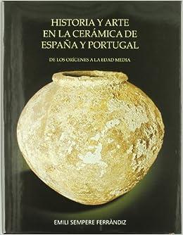 Historia y arte en la cerámica de España y Portugal: Amazon.es: Emili Sempere, Emili Sempere: Libros