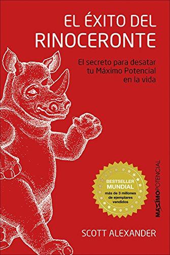El exito del rinoceronte (Spanish Edition) [Scott Alexander] (Tapa Blanda)