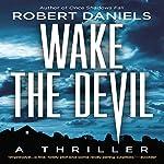 Wake the Devil: A Thriller | Robert Daniels