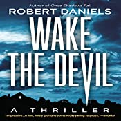 Wake the Devil: A Thriller | Robert Daniels