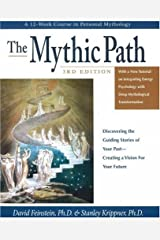 The Mythic Path: Discovering the Guiding Stories of Your Past-Creating a Vision for Your Future Paperback