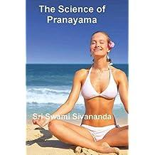 The Science of Pranayama