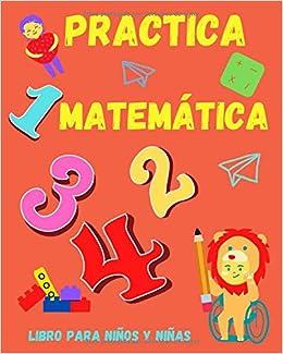 Practica Matemática. Libro para niños y niñas: Entretenido