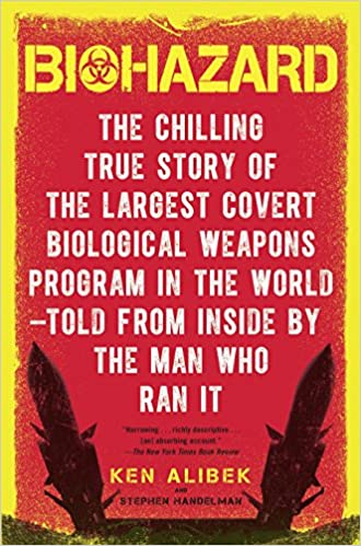 Biohazard: The Chilling True Story of the Largest Covert Biological Weapons Program in the World--Told from Inside by the Man Who Ran It