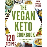VEGAN KETO: The 120 most delicious vegan ketogenic recipes for weight loss and healthy living (ketogenic diet, vegan, keto, keto diet, ketogenic, ketosis, keto cookbook, ketogenic cooking)