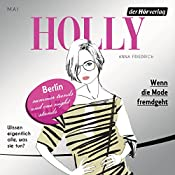 Wenn die Mode fremdgeht. Mai (Holly 4)   Anna Friedrich
