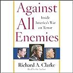 Against All Enemies: Inside America's War on Terror   Richard A. Clarke
