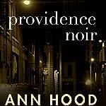 Providence Noir | Ann Hood - editor