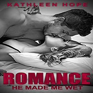 Romance: He Made Me Wet Audiobook