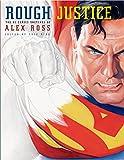 Rough Justice: The DC Comics Sketches of Alex