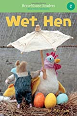 Wet Hen: A Short Vowel Adventure (BraveMouse Readers) Paperback
