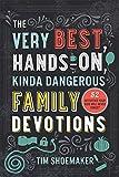 The Very Best, Hands-On, Kinda Dangerous Family