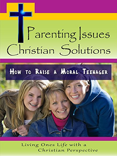 Raising Ethical Children: 10 Keys to Helping Your Children Become Moral and Caring