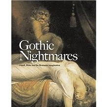 Gothic Nightmares: Fuseli, Blake and the Romantic Imagination
