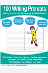 100 Writing Prompts: Writing Prompts for Elementary & Middle School (Literacy Builders) (Volume 7) Paperback