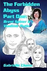 The Forbidden Abyss Part One: Brent Spiner & Vladimir Putin Paperback