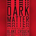 Dark Matter: Ville du vælge et andet liv? | Blake Crouch