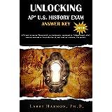 Unlocking the AP U. S. History Exam: Answer Key (Unlocking AP Book 1)