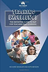 Teaching Excellence: The Definitive Guide to NLP for Teaching and Learning (NLP for Education)