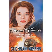 Second Chances: A Love Story of Renewal and Tragedy