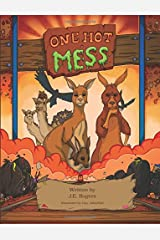 One Hot Mess: A Child's Environmental Fable, An Australian Fantasy Adventure Paperback