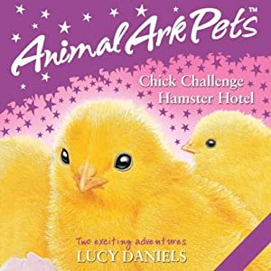 Animal Ark Pets: 'Chick Challenge' and 'Hamster Hotel' Audiobook
