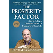 The Prosperity Factor: How To Achieve Unlimited Wealth in Every Area of Your Life